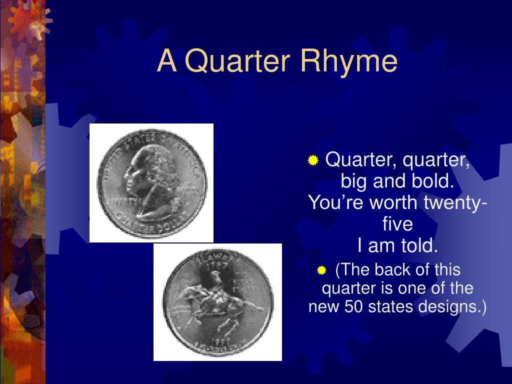 A Quarter Rhyme