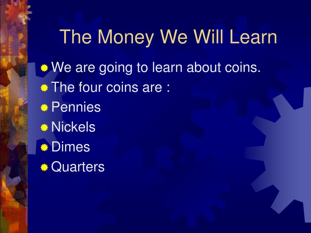 The Money We Will Learn