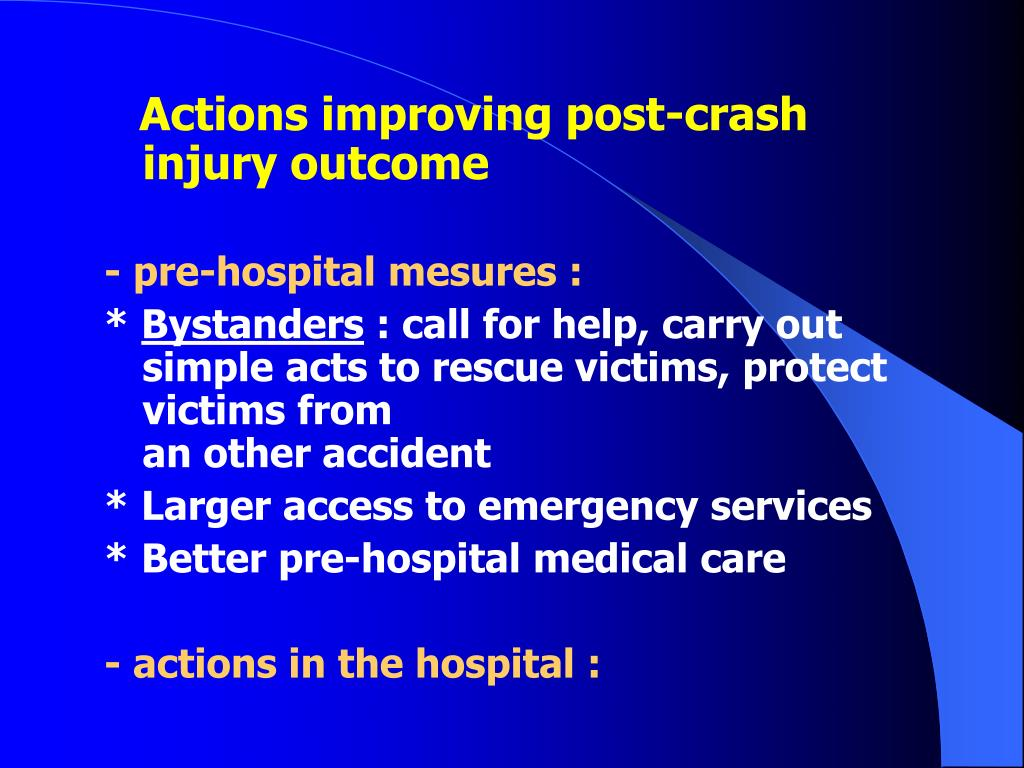 Actions improving post-crash injury outcome