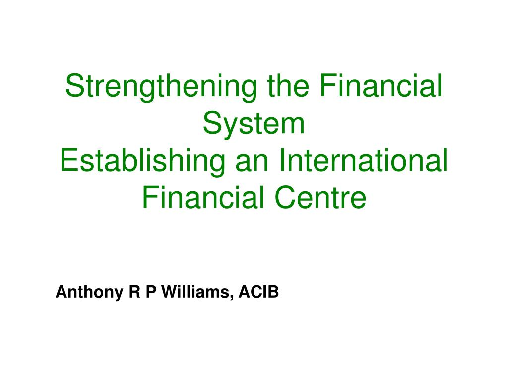 Strengthening the Financial System