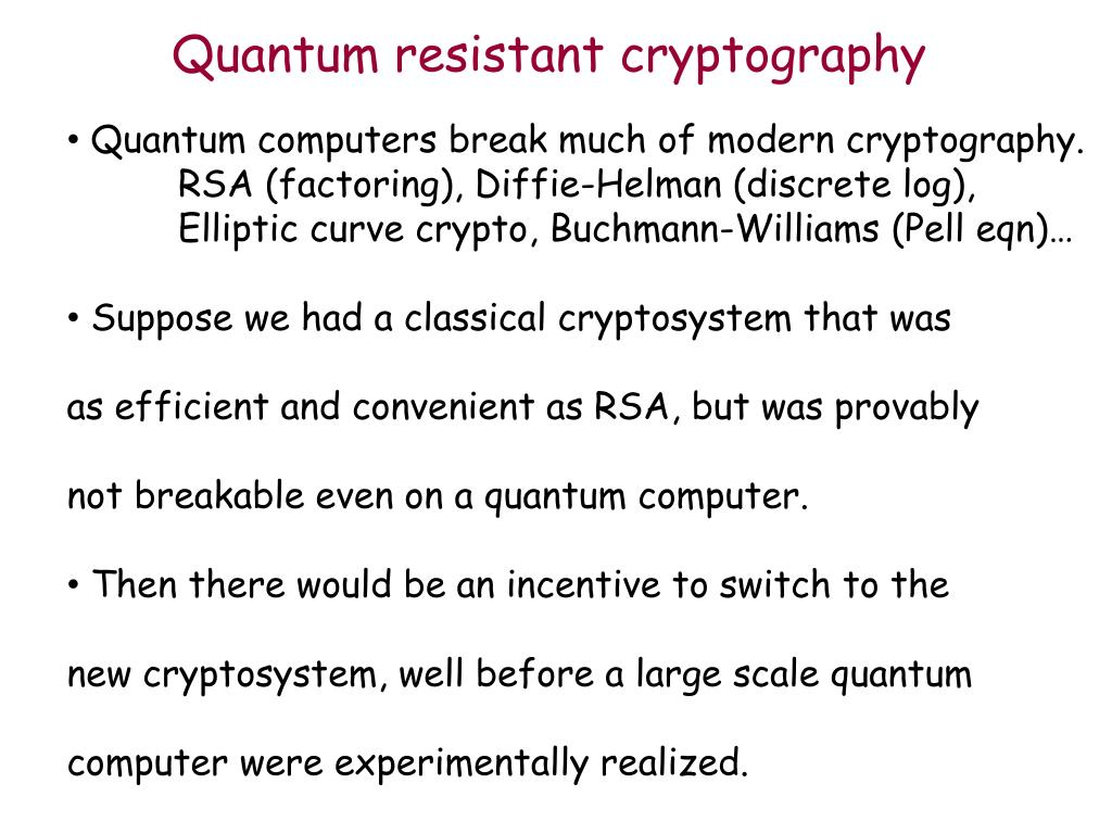 Quantum resistant cryptography