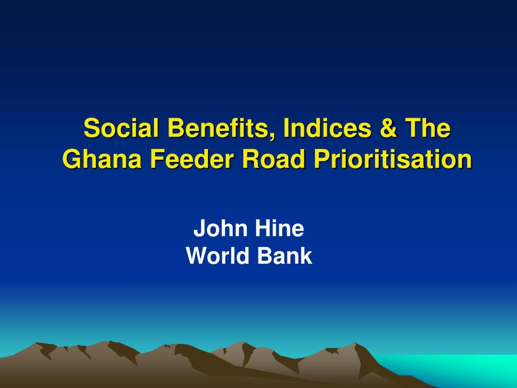 Social Benefits, Indices & The Ghana Feeder Road Prioritisation