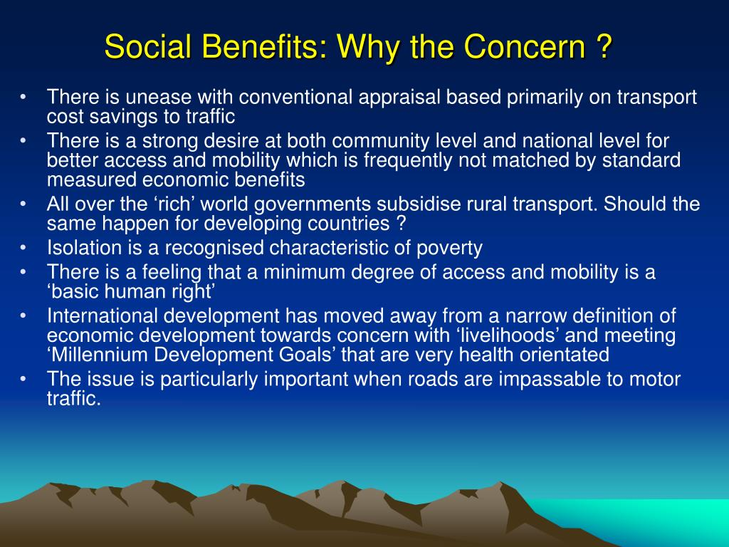 Social Benefits: Why the Concern ?