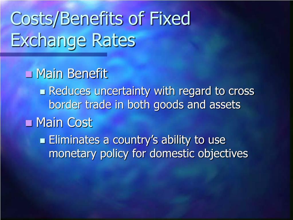 Costs/Benefits of Fixed Exchange Rates