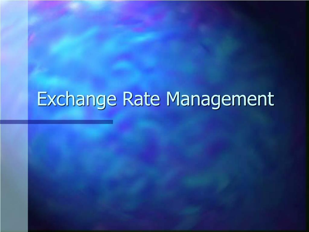 Exchange Rate Management