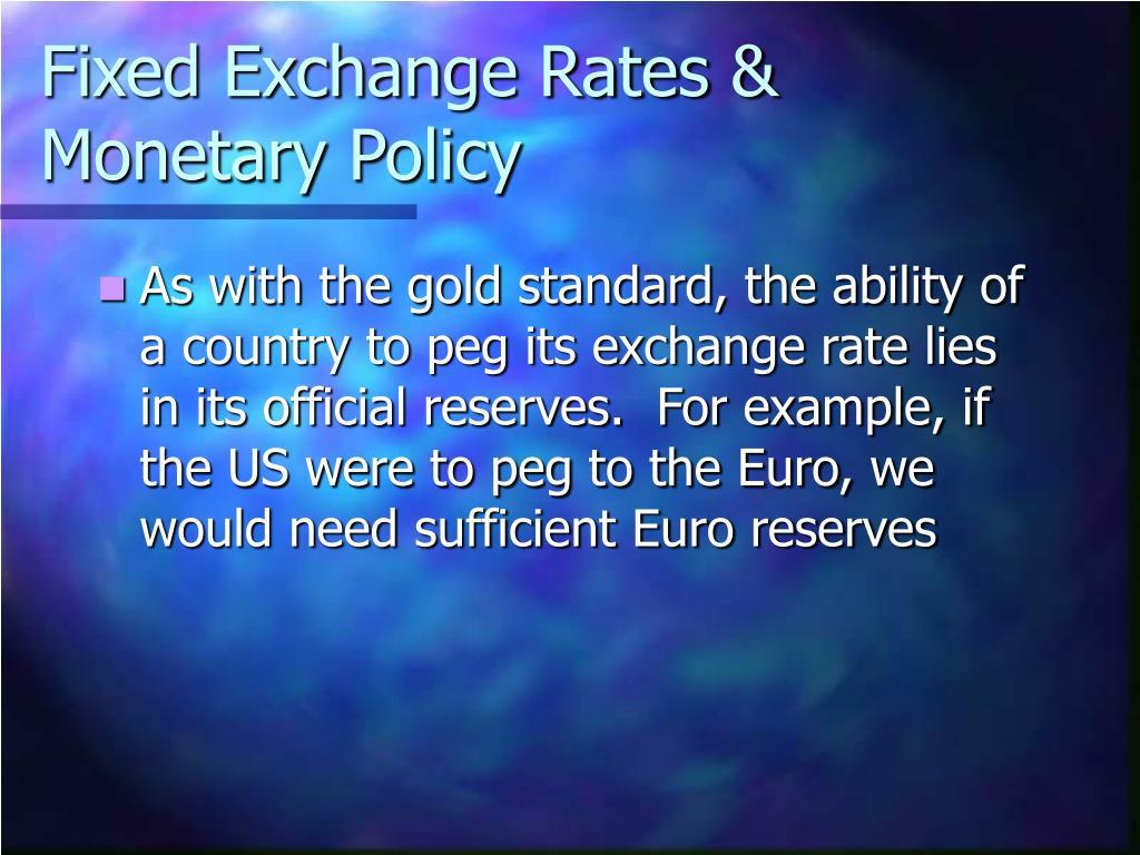 Fixed Exchange Rates & Monetary Policy