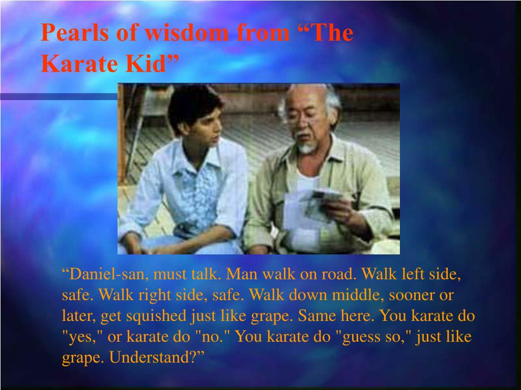 """Pearls of wisdom from """"The Karate Kid"""""""