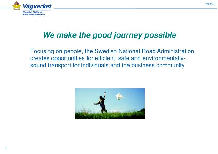 We make the good journey possible