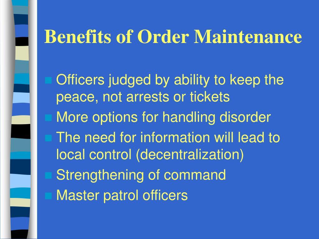 Benefits of Order Maintenance