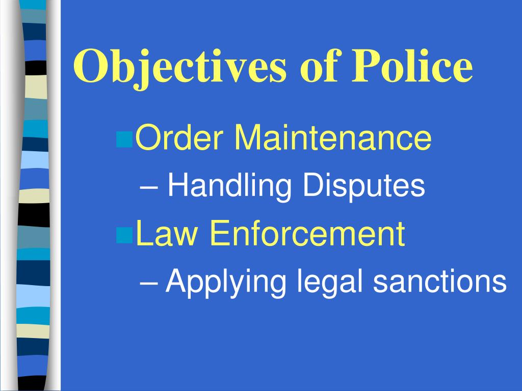 Objectives of Police