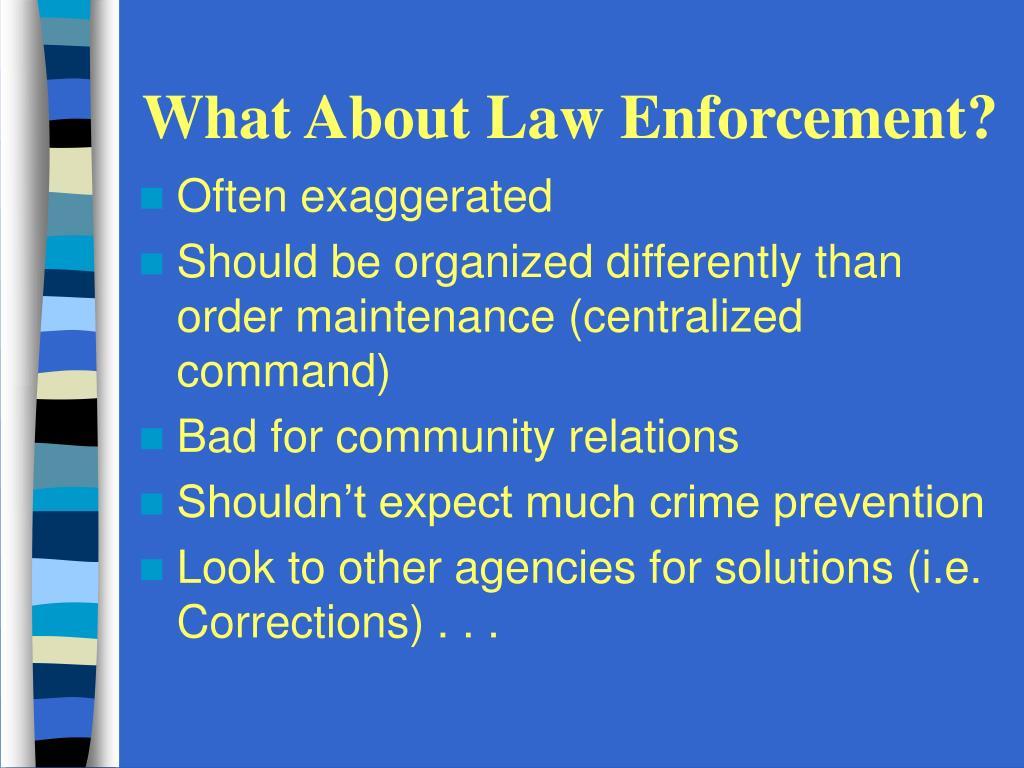 What About Law Enforcement?