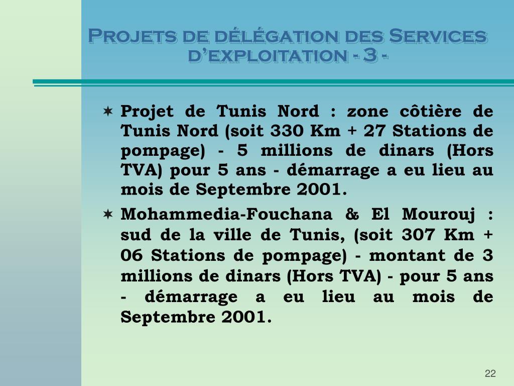 Projets de délégation des Services d'exploitation - 3 -