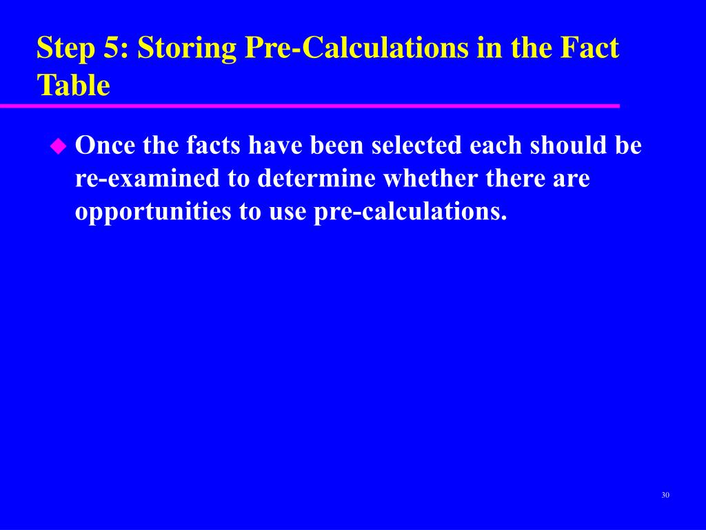 Step 5: Storing Pre-Calculations in the Fact Table