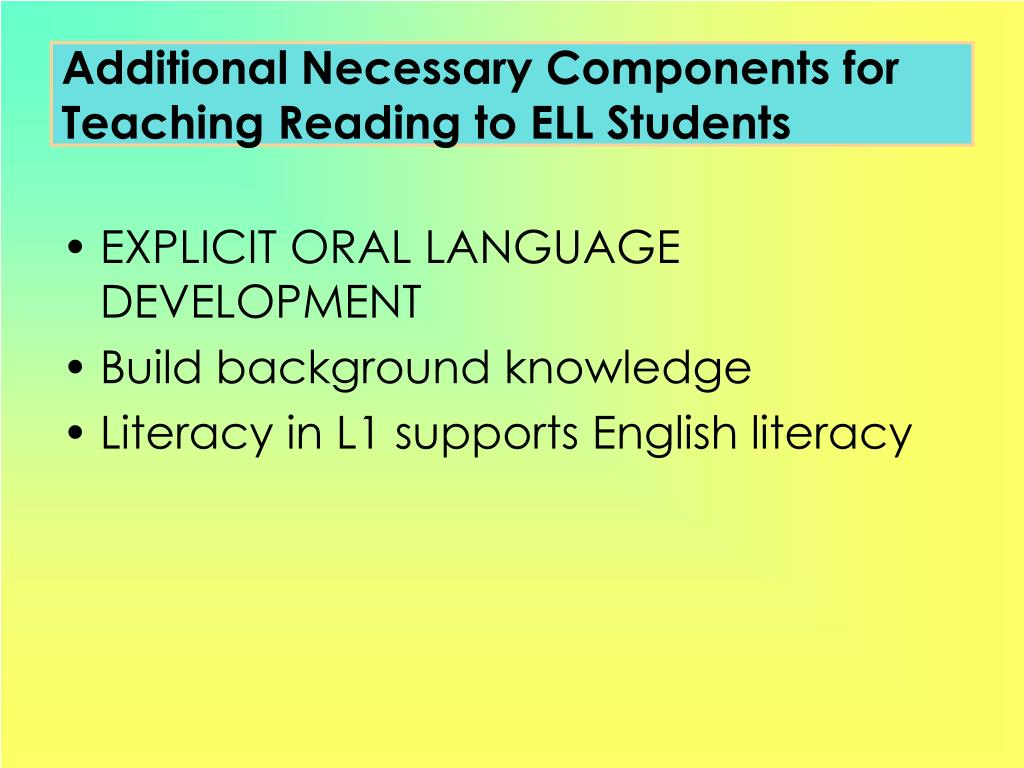 Additional Necessary Components for Teaching Reading to ELL Students