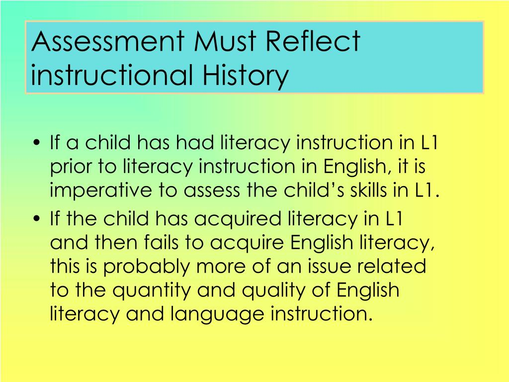 Assessment Must Reflect instructional History