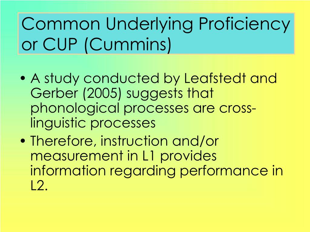 Common Underlying Proficiency or CUP (Cummins)