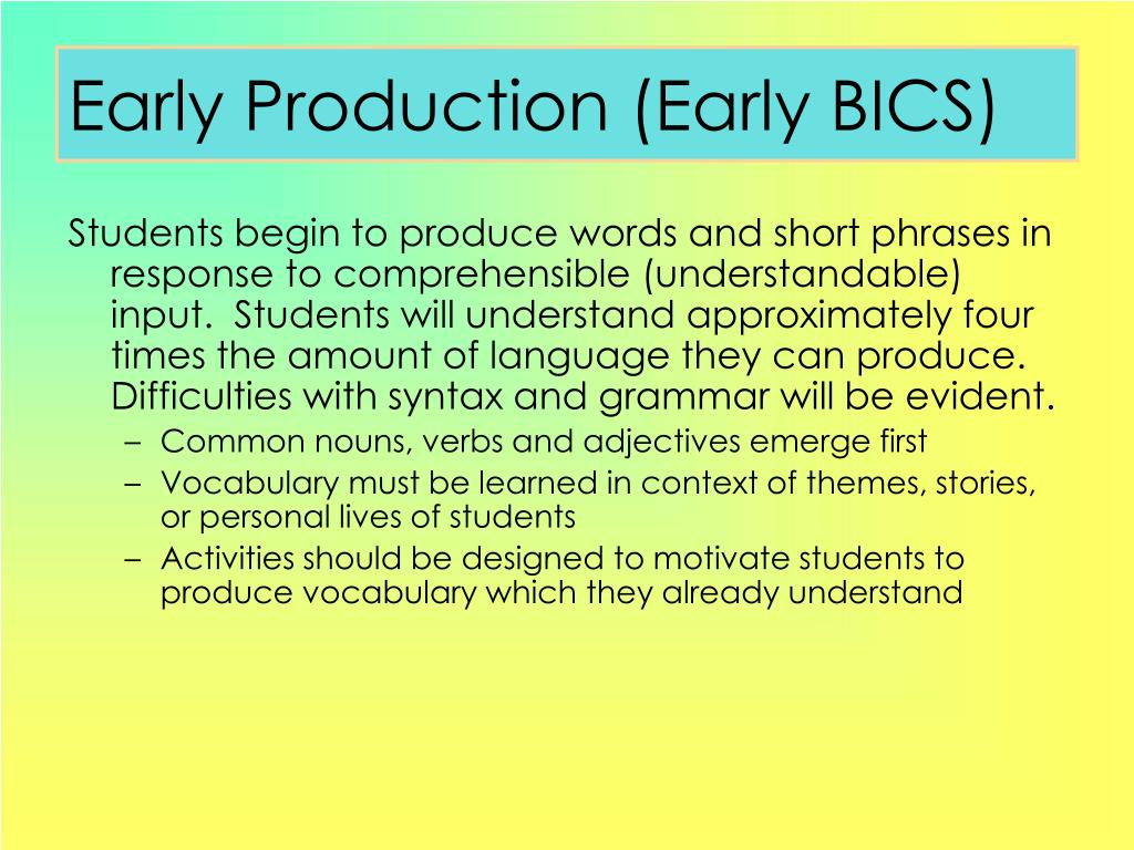Early Production (Early BICS)
