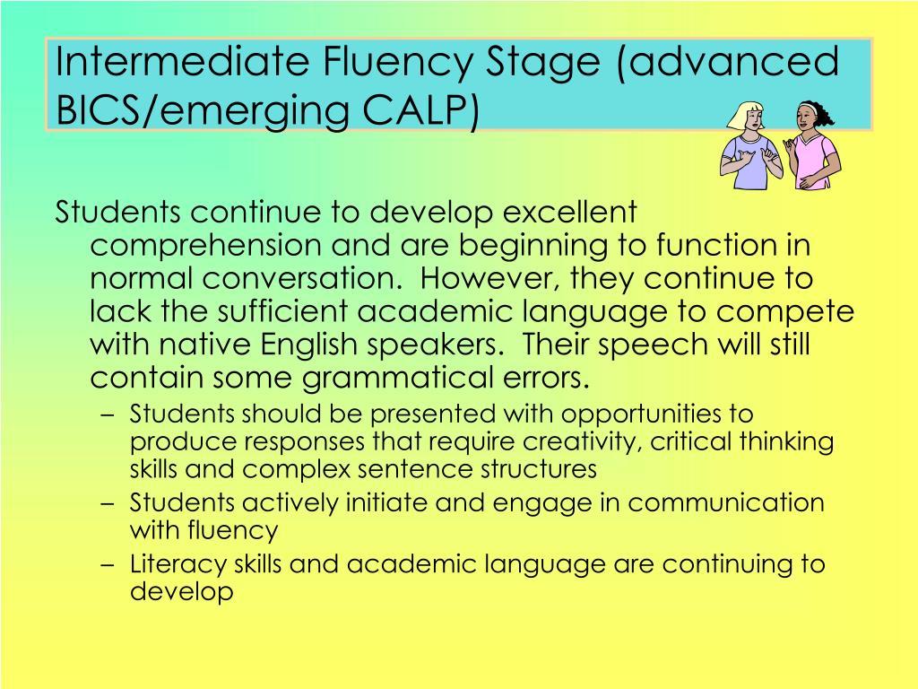 Intermediate Fluency Stage (advanced BICS/emerging CALP)