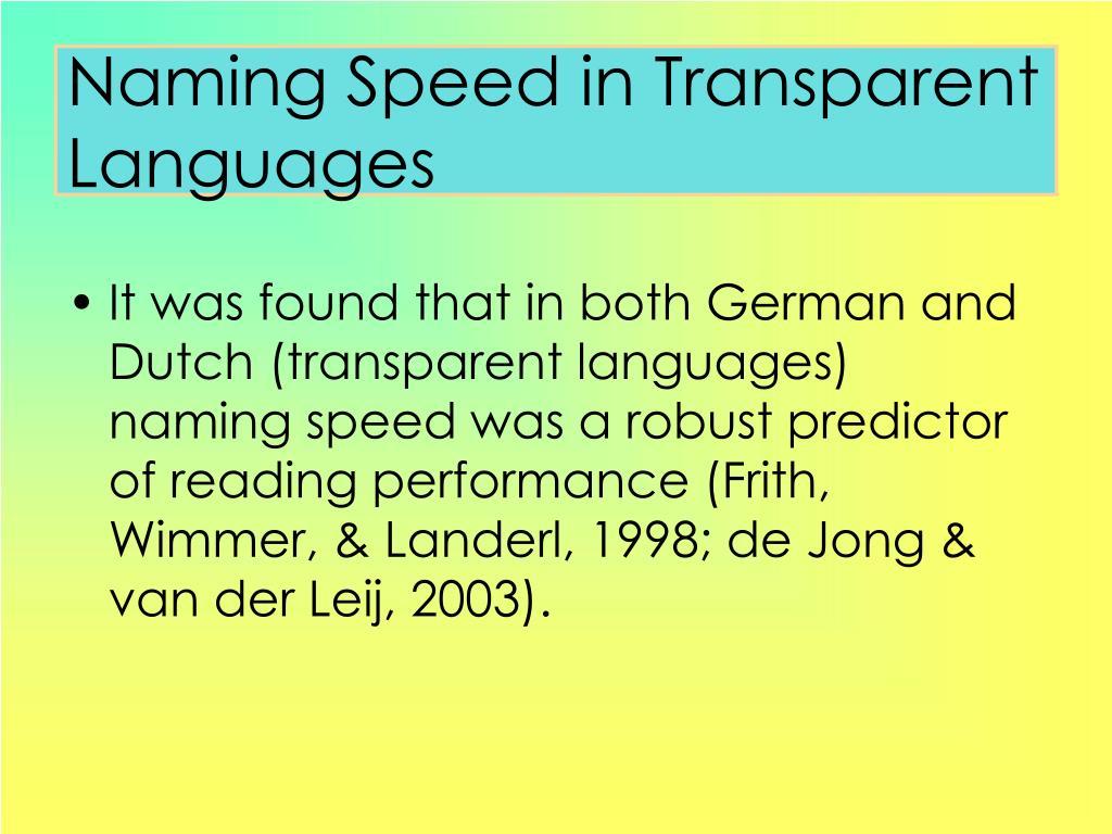 Naming Speed in Transparent Languages