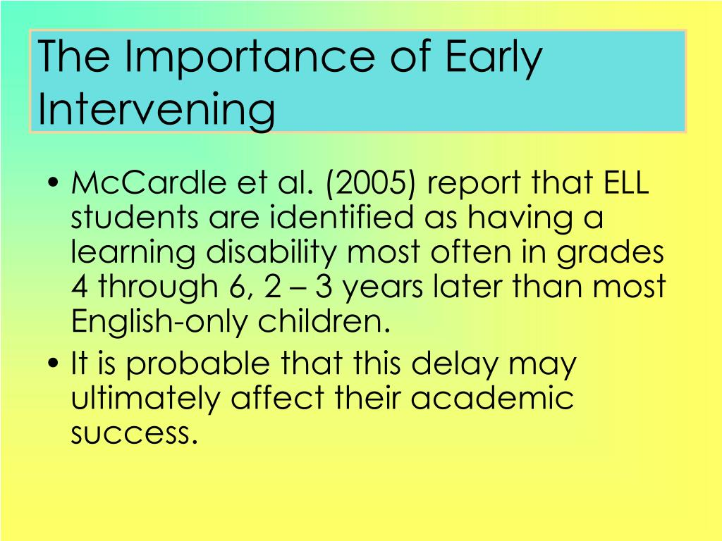 The Importance of Early Intervening