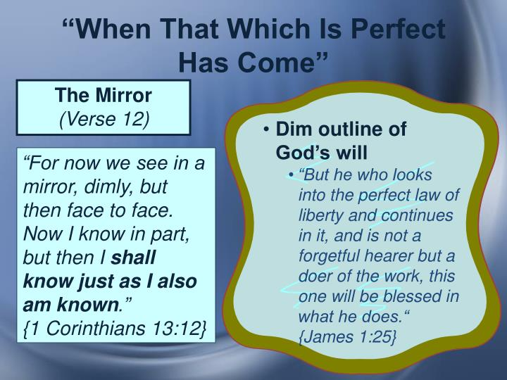 """""""When That Which Is Perfect Has Come"""""""