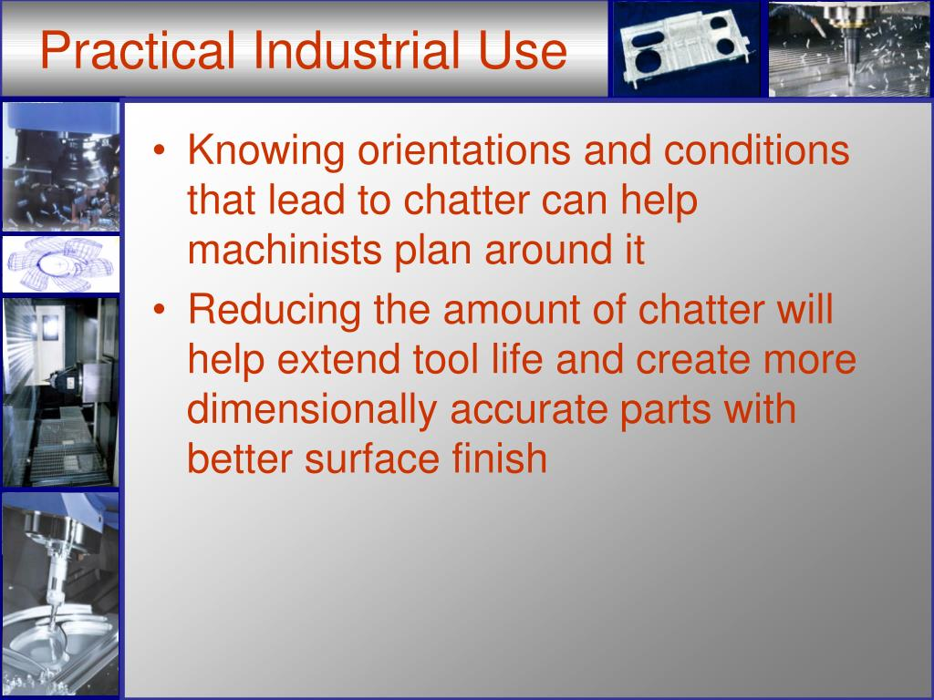 Practical Industrial Use