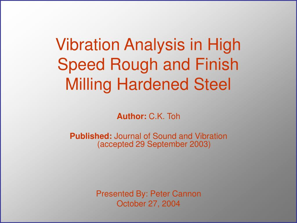 Vibration Analysis in High Speed Rough and Finish Milling Hardened Steel