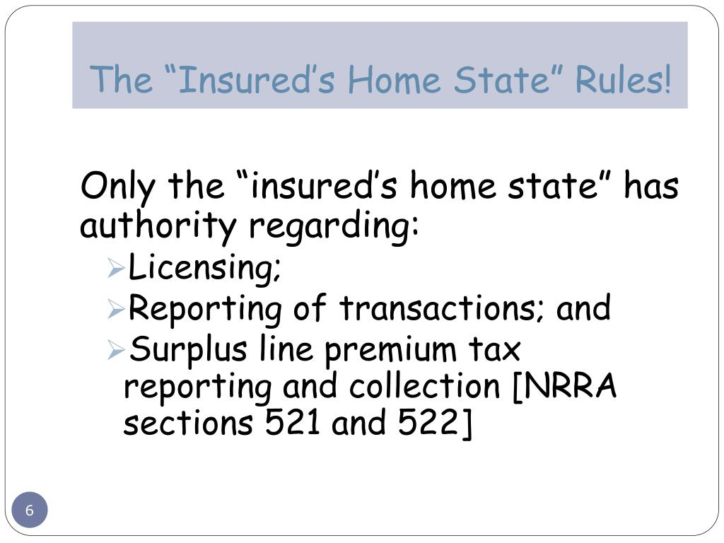 "The ""Insured's Home State"" Rules!"