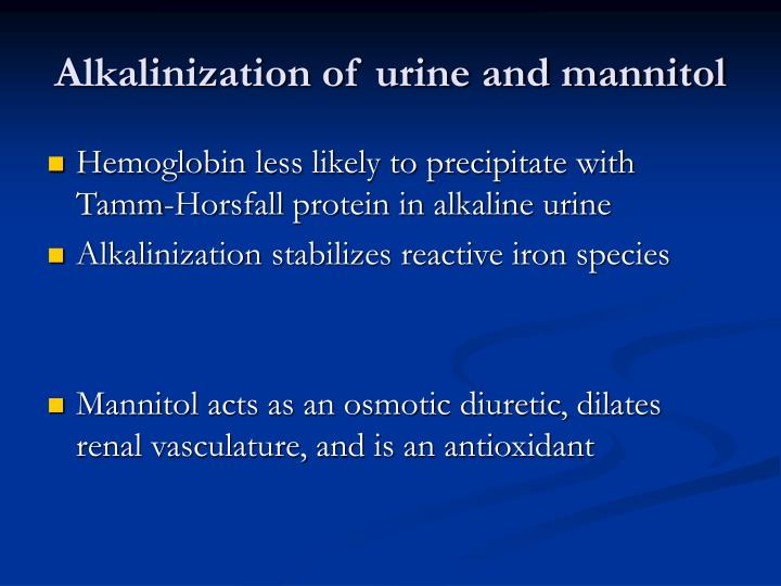 Alkalinization of urine and mannitol
