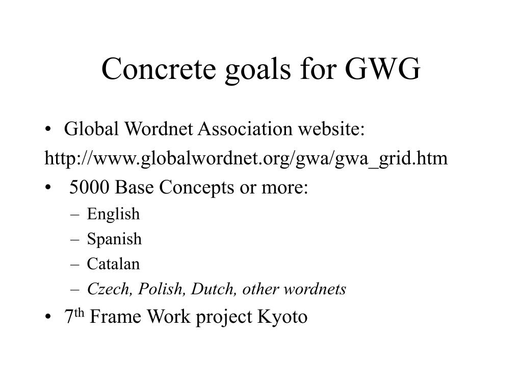 Concrete goals for GWG