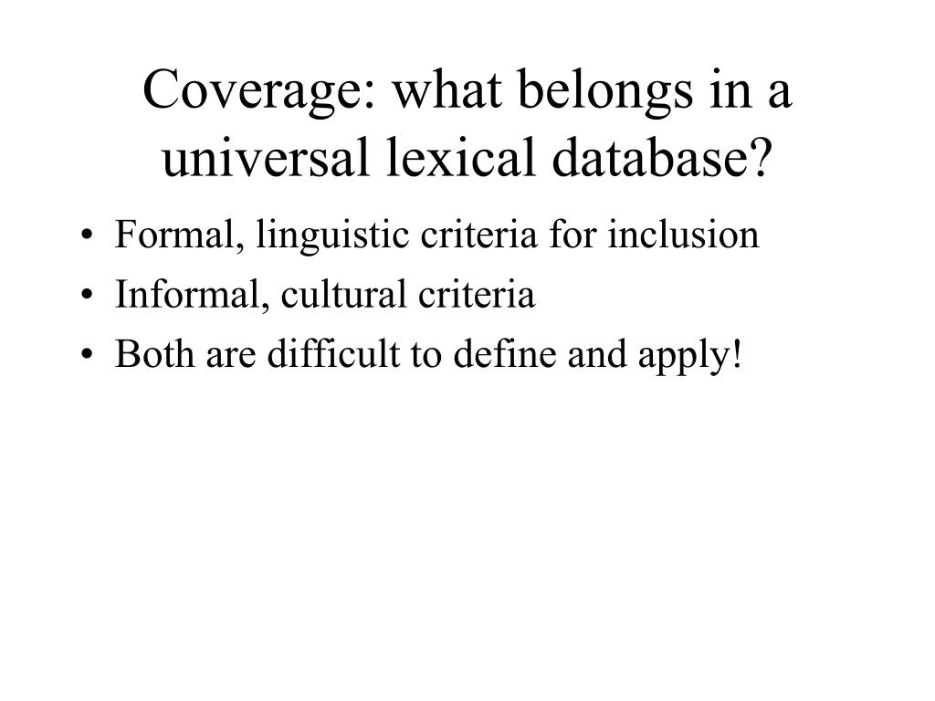 Coverage: what belongs in a universal lexical database?