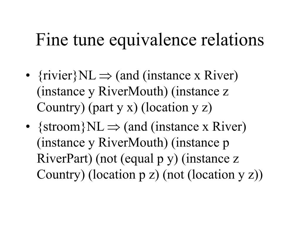 Fine tune equivalence relations