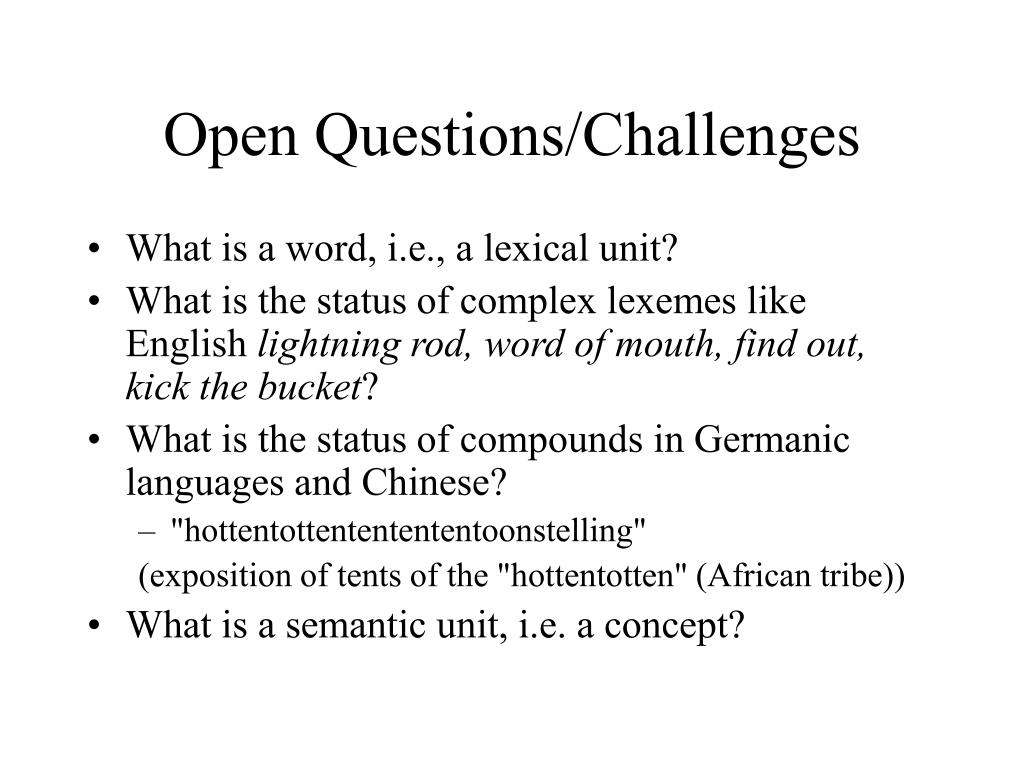 Open Questions/Challenges