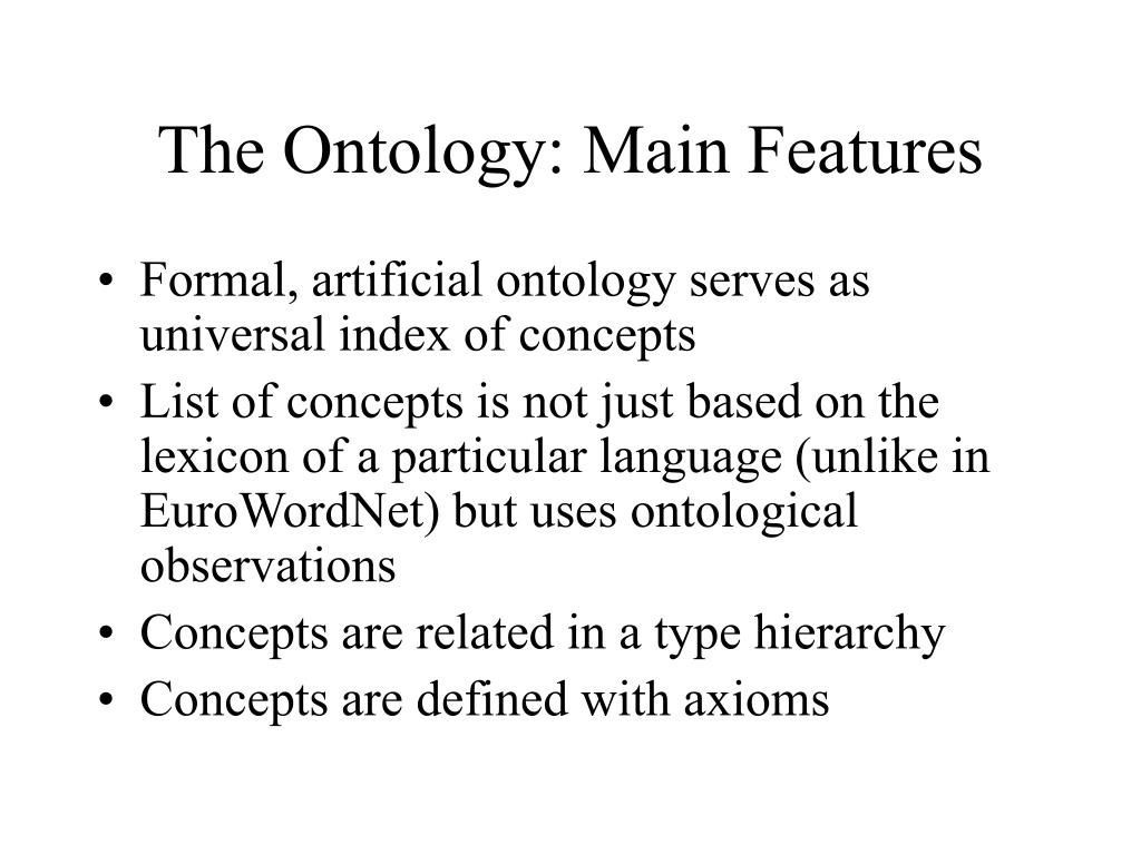 The Ontology: Main Features