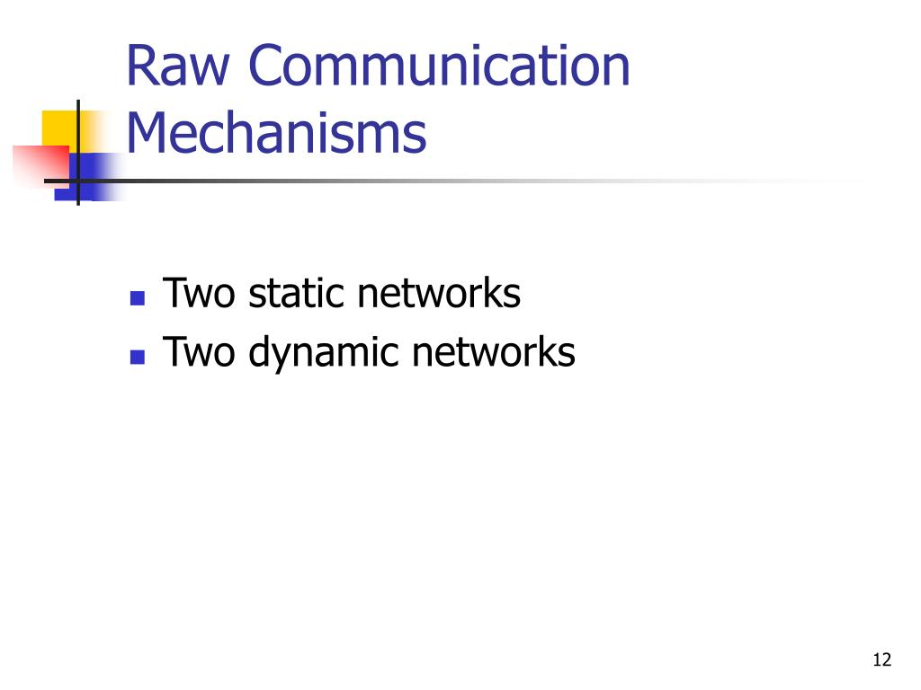 Raw Communication Mechanisms