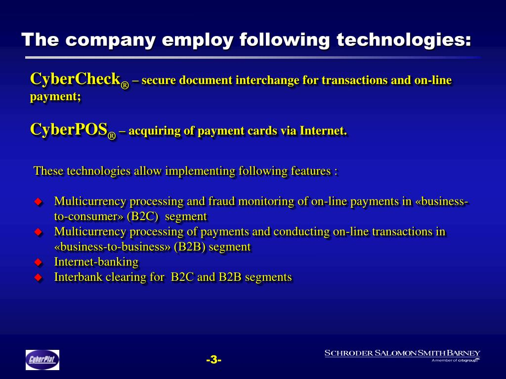 The company employ following technologies: