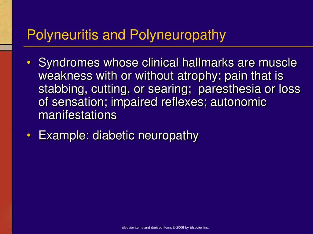 Polyneuritis and Polyneuropathy