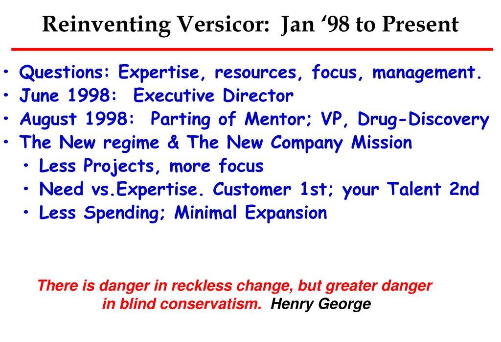 Reinventing Versicor:  Jan '98 to Present