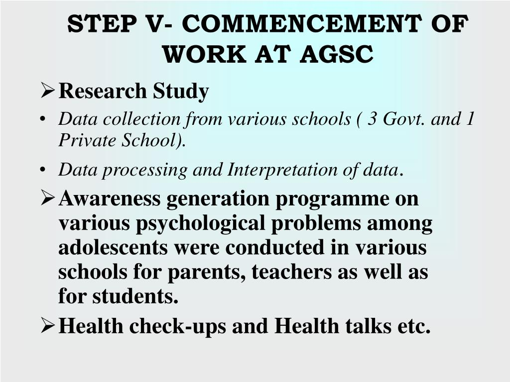 STEP V- COMMENCEMENT OF WORK AT AGSC