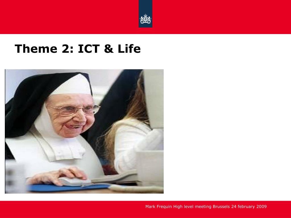 Theme 2: ICT & Life