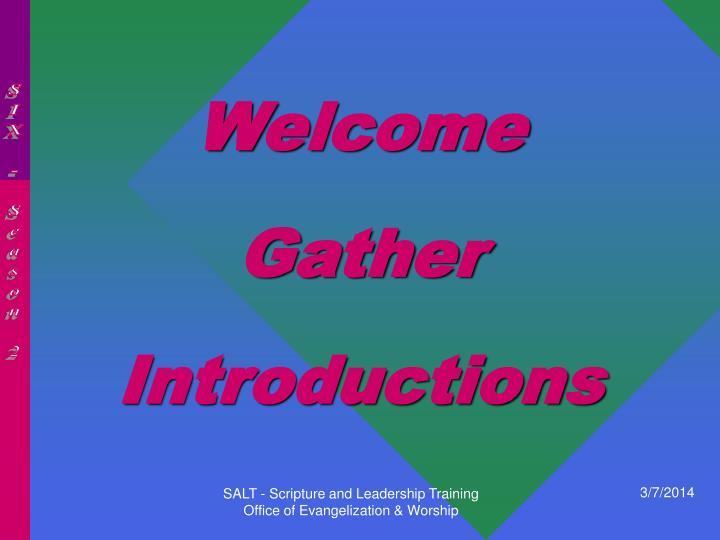 Welcome gather introductions