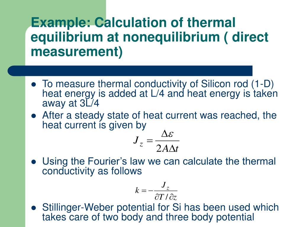 Example: Calculation of thermal equilibrium at nonequilibrium ( direct measurement)