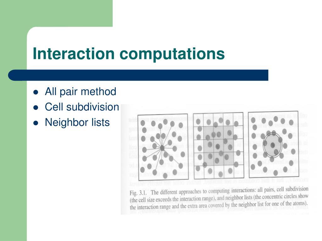 Interaction computations