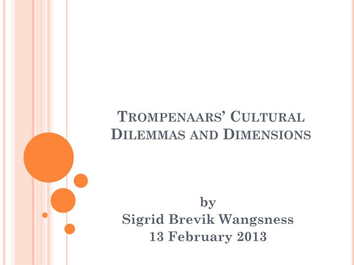 Trompenaars cultural dilemmas and dimensions l.jpg