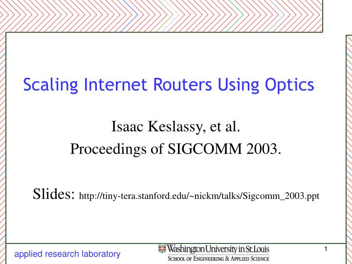 Scaling internet routers using optics l.jpg