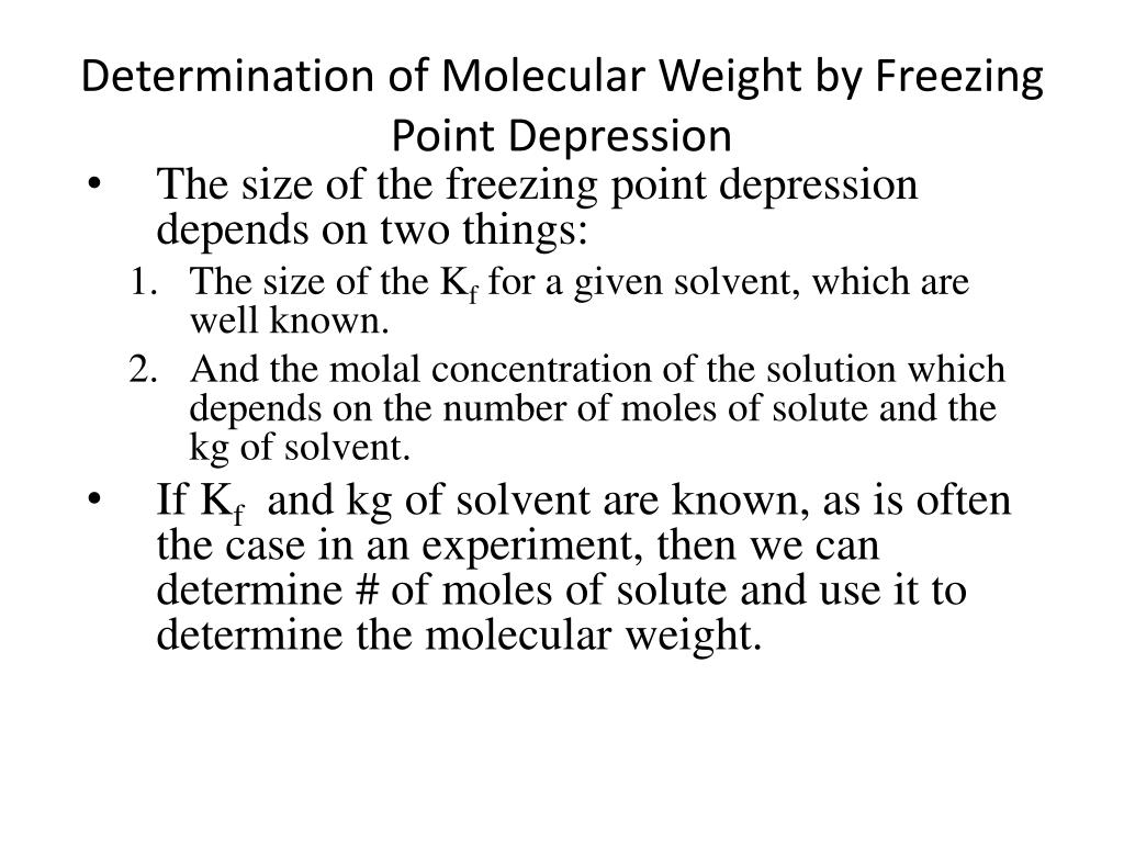 molecular weight by freezing point depression Freezing-point depression to determine an unknown  of freezing-point depression to determine its molecular weight  using freezing point depression to.