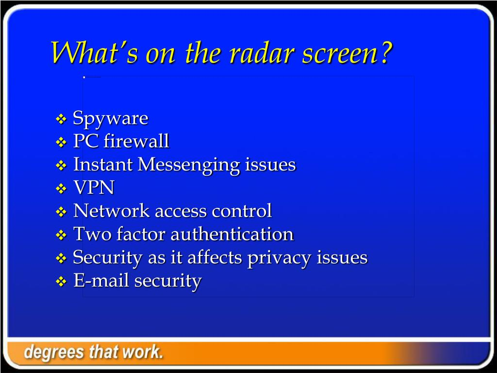 What's on the radar screen?