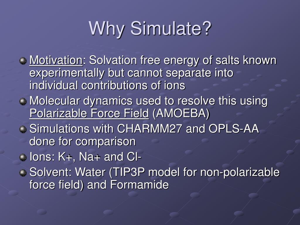 Why Simulate?