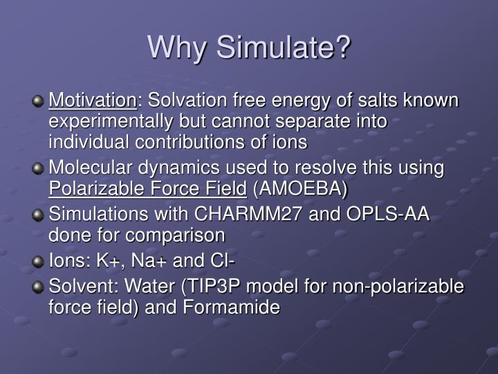 Why simulate