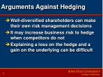 arguments against hedging